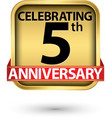 celebrating 5th years anniversary gold label vector image