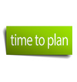 time to plan square paper sign isolated on white vector image vector image