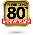celebrating 80th years anniversary gold label vector image