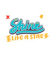 shine like a star banner motivation and vector image vector image