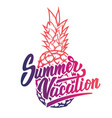 summer vacation hand drawn lettering phrase on vector image vector image