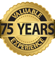 valuable 75 years experience golden label