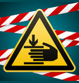 safety signcaution hands may be injured vector image vector image