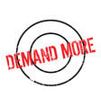 demand more rubber stamp vector image