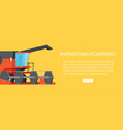 harvesting equipment web banner with text vector image