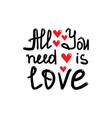 all you need is love qote vector image vector image