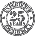 Grunge 25 years of experience rubber stamp vector image vector image