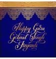 Happy Guru Gobind Singh Jayanti handwritten gold vector image vector image