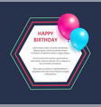 happy birthday greeting card hexagon frame balloon vector image vector image
