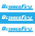 oktoberfest beer festival header text vector image