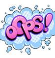 oops word comic book pop art vector image vector image
