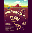 archaeology day poster with excavation site vector image vector image