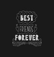 lettering phrase - best friends forever vector image