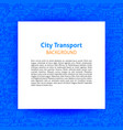 city transport paper template vector image vector image