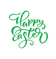 green happy easter handwritten lettering happy vector image