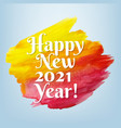 happy new year card with paint vector image vector image