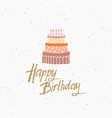 vintage label hand drawn cake and birthday vector image