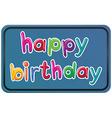A happy birthday template vector image vector image