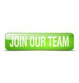 join our team green square 3d realistic isolated vector image vector image