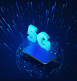 5g mobile phone with 5g hologram and global vector image vector image