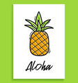 aloha pineapple inspirational quote modern vector image vector image