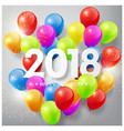 happy new year 2018 colorful balloons and firework vector image vector image