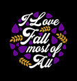 autumn fall quote and saying vector image