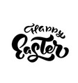 happy easter text hand drawn calligraphy vector image