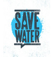 save water sustainable eco friendly vector image vector image