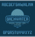 vintage label font named backwater vector image