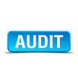 Audit blue 3d realistic square isolated button vector image