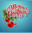Christmas lettering card with holly and fir-tree vector image vector image
