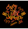 Watercolor lettering enjoy hot summer-Fire flame vector image vector image