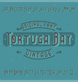 vintage label font named tortuga bay vector image vector image