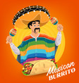 mexican burrito poster with maracas vector image vector image