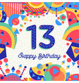 thirteen 13 year birthday greeting card number vector image vector image