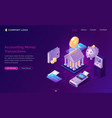 accounting money transactions isometric concept vector image