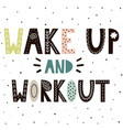 wake up and workout cute hand drawn lettering for vector image