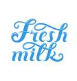 Fresh milk Lettering vector image