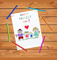happy family day greeting card baby drawing vector image vector image