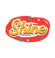 shine poster creative banner with typography and vector image vector image