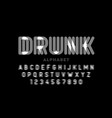 drunk style font design alphabet letters and vector image vector image