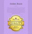golden brand premium best choice exclusive quality vector image vector image