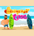 bearded man surfer summer time inscription vector image