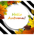 hello autumn card with colorful leaves vector image vector image