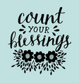 hand lettering with motivational quote count your vector image vector image