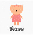 welcome cute little kitty greeting card or vector image vector image