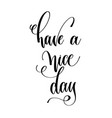have a nice day - motivation morning black and vector image vector image