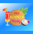 hot summer party promotion with tropical cocktail vector image