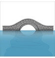 stone bridge over the river vector image